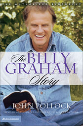 The Billy Graham Story by Revd Dr John Charles Pollock