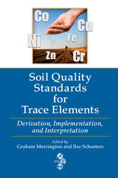 Soil Quality Standards for Trace Elements by Graham Merrington