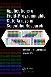 Applications of Field-Programmable Gate Arrays in Scientific Research by Hartmut F.-W. Sadrozinski