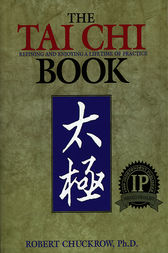 The Tai Chi Book by Robert Chuckrow