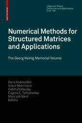Numerical Methods for Structured Matrices and Applications by Dario Andrea Bini