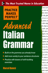 Practice Makes Perfect Advanced Italian Grammar by Marcel Danesi