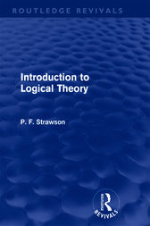 Introduction to Logical Theory (Routledge Revivals) by P. F. Strawson