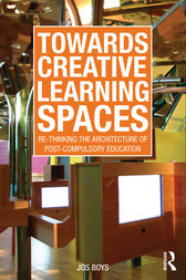 Towards Creative Learning Spaces by Jos Boys