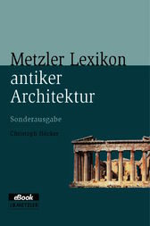 Metzler Lexikon antiker Architektur by Christoph Höcker