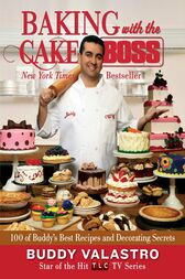 Baking with the Cake Boss by Buddy Valastro