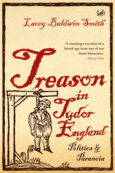 Treason In Tudor England by Lacey Baldwin Smith