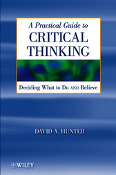 A Practical Guide to Critical Thinking by David Hunter