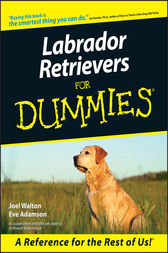 Labrador Retrievers For Dummies by Walton;  Eve Adamson