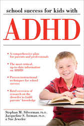 School Success for Kids With ADHD by Stephan M. Silverman