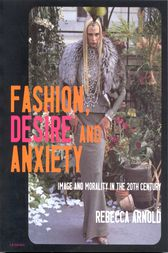 Fashion, Desire and Anxiety by Rebecca Arnold