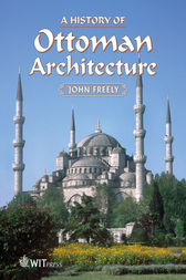 History of Ottoman Architecture by J. Freely