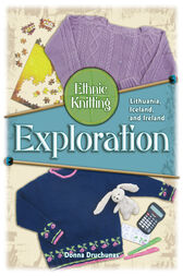 Ethnic Knitting Exploration by Donna Drunchunas