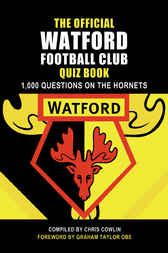 The Official Watford Football Club Quiz Book by Chris Cowlin