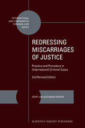 Redressing Miscarriages of Justice: Practice and Procedure in National and International Criminal Law Cases