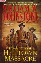 The Family Jensen: Helltown Massacre by William W. Johnstone