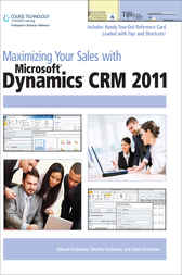 Maximizing Your Sales with Microsoft Dynamics CRM 2011 by Edward Kachinske