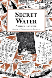 Secret Water by Arthur Ransome