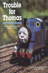 Trouble for Thomas and Other Stories (Thomas & Friends) by W. Awdry