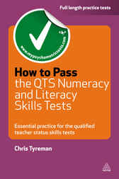 How to Pass the QTS Numeracy and Literacy Skills Tests by Chris John Tyreman