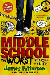 Middle School, The Worst Years of My Life - Free Preview: The First 20 Chapters by James Patterson