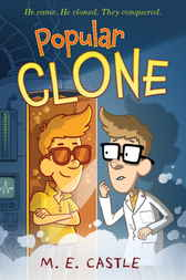 Popular Clone: The Clone Chronicles #1 by M.E. Castle