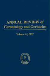 Annual Review of Gerontology and Geriatrics, Volume 11, 1991 by K. Warner Schaie