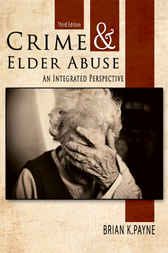 Crime and Elder Abuse by Brian K. Payne