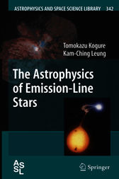 The Astrophysics of Emission-Line Stars by Tomokazu Kogure