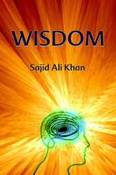 Wisdom by Sajid Ali Khan
