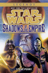 Shadows of the Empire: Star Wars Legends by Steve Perry