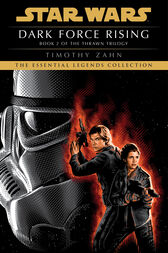 Dark Force Rising: Star Wars Legends (The Thrawn Trilogy) by Timothy Zahn
