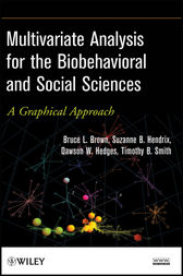 Multivariate Analysis for the Biobehavioral and Social Sciences by Bruce L. Brown
