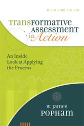 Transformative Assessment in Action by W. James Popham
