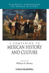 A Companion to Mexican History and Culture by William H. Beezley