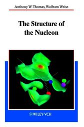 The Structure of the Nucleon by Anthony W. Thomas