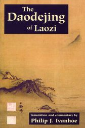 The Daodejing of Laozi by Laozi;  Philip J. Ivanhoe