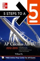5 Steps to a 5 AP Calculus AB & BC, 2012-2013 Edition by William Ma