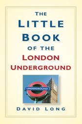 Little Book of the London Underground by David Long