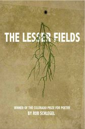The Lesser Fields by Rob Schlegel