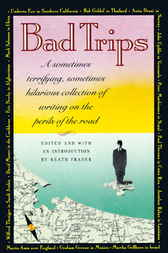 Bad Trips by Keath Fraser