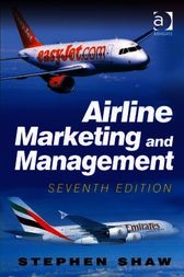 Airline Marketing and Management by Stephen Shaw