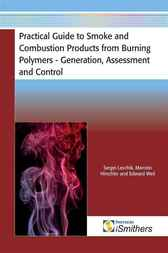 Practical Guide to Smoke and Combustion Products from Burning Polymers by Sergei Levchik