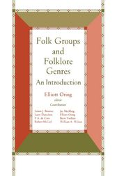 Folk Groups And Folklore Genres by Elliott Oring