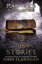 The Lost Stories by John A. Flanagan