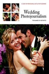 Wedding Photojournalism: The Business of Aesthetics by Paul D. Van Hoy II