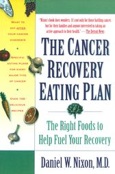 The Cancer Recovery Eating Plan by Daniel W. Md Nixon
