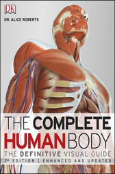 The Complete Human Body by DK Publishing