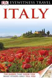 DK Eyewitness Travel Guide: Italy by Adele Evans