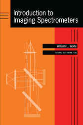 Introduction to Imaging Spectrometers by William L. Wolfe
